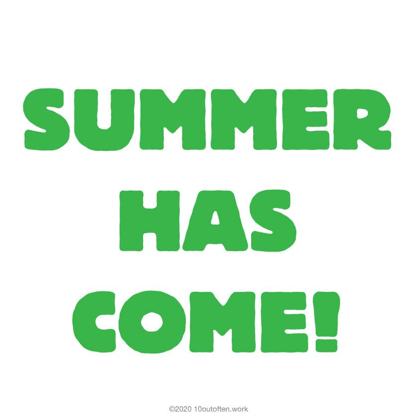 夏がやってきた